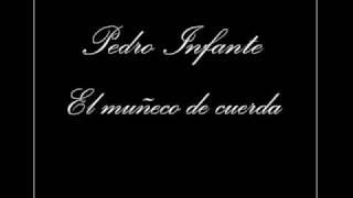 Pedro Infante - El Muñeco de Cuerda