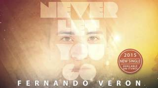 Baixar Fernando Veron - Never Let You Go (New Single)
