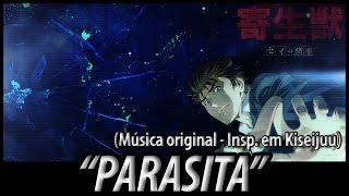 """Kiseijuu: """"Parasita"""" (Música original - português)"""