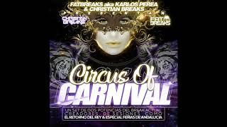 Circus Of Carnival Especial Carnaval 2019 by FATBREAKS aka KARLOS PEREA & CHRISTIAN BREAKS
