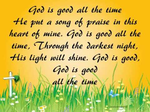 God Is Good All The Time Don Moen Lyrics Christian Worship