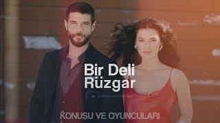 Bir Deli Rüzgar Konusu ve Oyuncuları (Berk Cankat,Pınar Deniz,Yeni Dizi 2018)