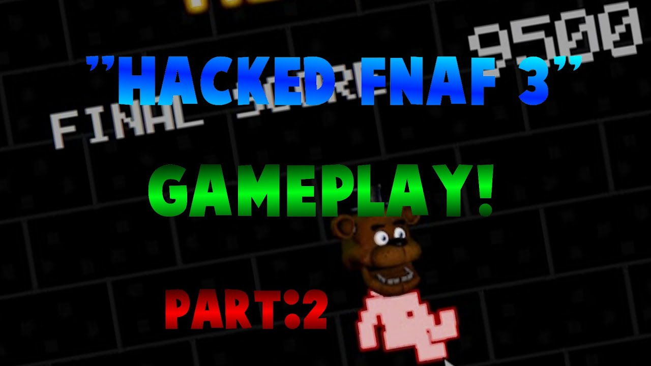 """Hacked FNAF 3 GAMEPLAY""- Part 2! - YouTube 