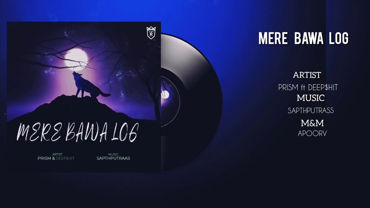 MERE BAWA LOG | PRISM | Featuring DEEP$H!T | SAPTH PUTRAAS | INVINCIBLE UNDERDOG | AUDIO