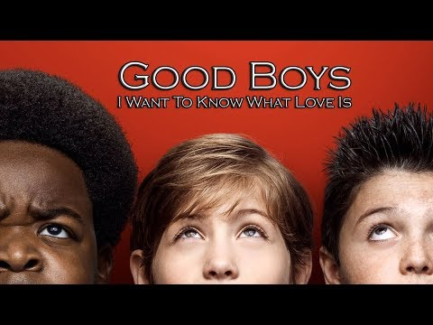 Good Boys Ending - I Want To Know What Love Is [Lyrics HD]