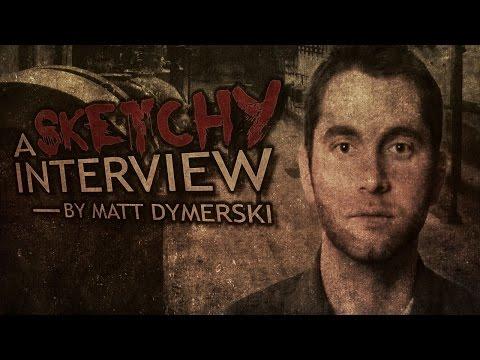 A SKETCHY INTERVIEW Matt Dymerski | Halloween Scary Stories + Creepypastas | Chilling Tales