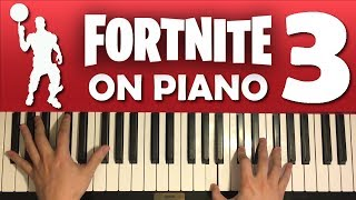 FORTNITE DANCES ON PIANO (PART 3)