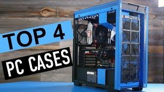 BEST 4: PC Cases 2018