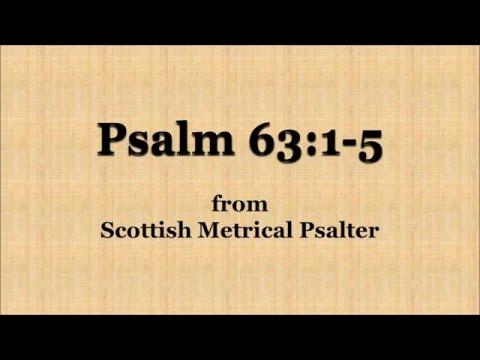 Sing Psalm 63 verses 1 to 5 (Scottish Metrical Psalms)
