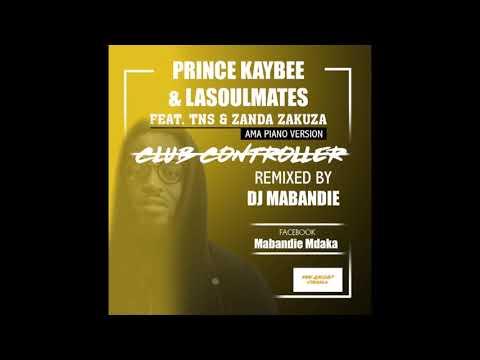 Prince Kaybee & LaSoulMates featTNS & Zanda Zakuza - Club Controller(Ama Piano Version)