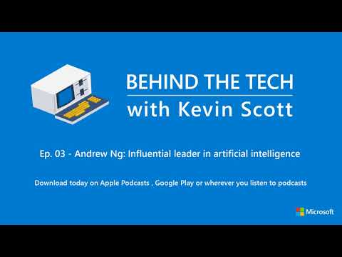 Episode 3 - Andrew Ng: Influential leader in artificial intelligence
