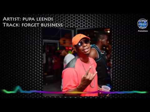 Pupa Leendi - Forget Business (Spoil Jab Riddim) - Soca 2016 (Grenada)