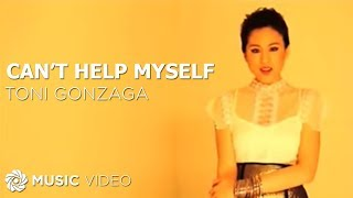 Toni Gonzaga - Can't Help Myself (Official Music Video)