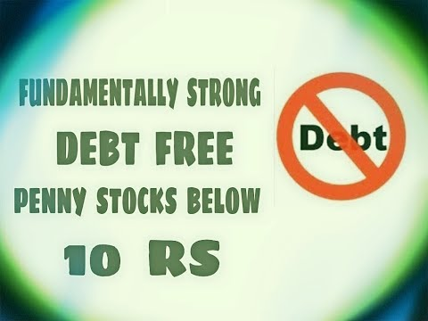 Fundamentally strong debt free penny stocks below 10 RS