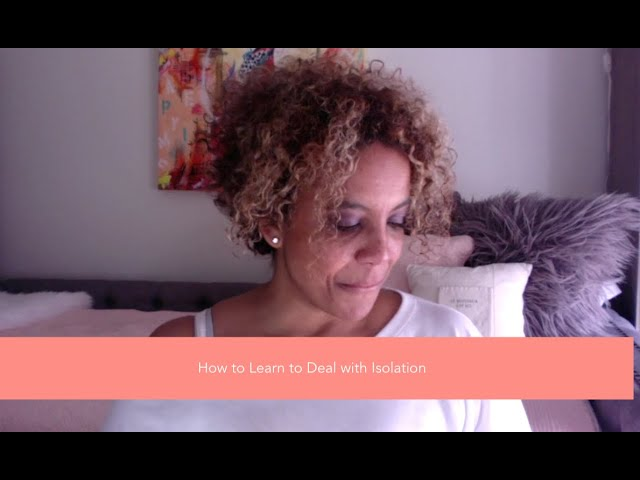 How to learn to deal with isolation - covid 19 (corona virus)