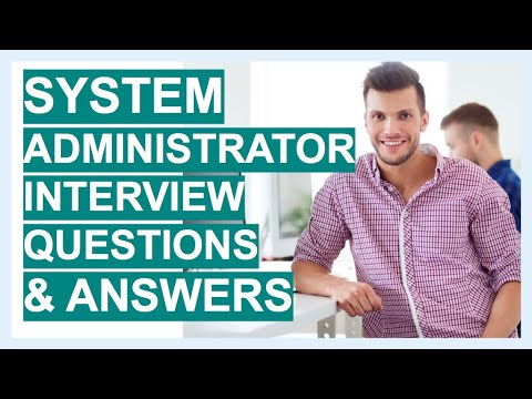 SYSTEM ADMINISTRATOR Interview Questions and TOP SCORING ANSWERS for 2020!