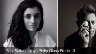 Philip Glass Etude 13 by Gabi Sultana