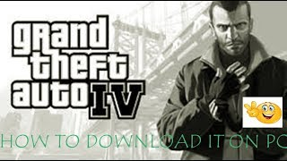 HOW TO DOWNLOAD GTA 4 FOR FREE ON PC