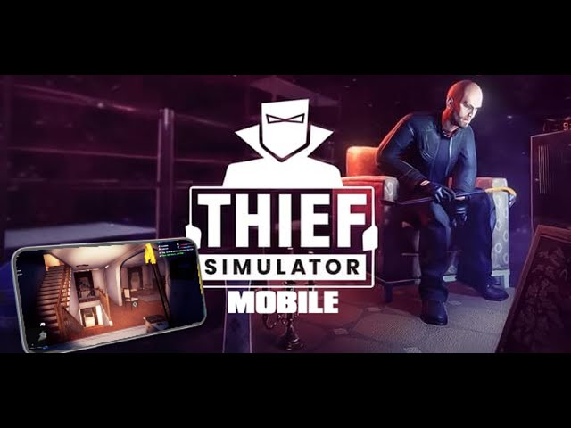 Thief Simulator Mobile (Android, iOS) Pre-Register now