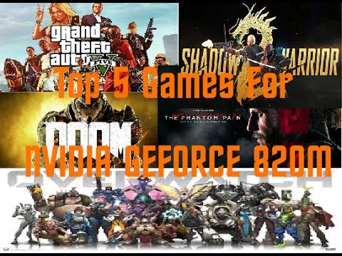 TOP 5 GAMES FOR NVIDIA GEFORCE 820M