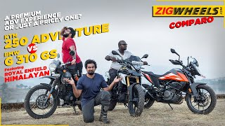 KTM 250 Adventure vs BMW G 310 GS ft Royal Enfield Himalayan Comparison Review | ZigWheels.com