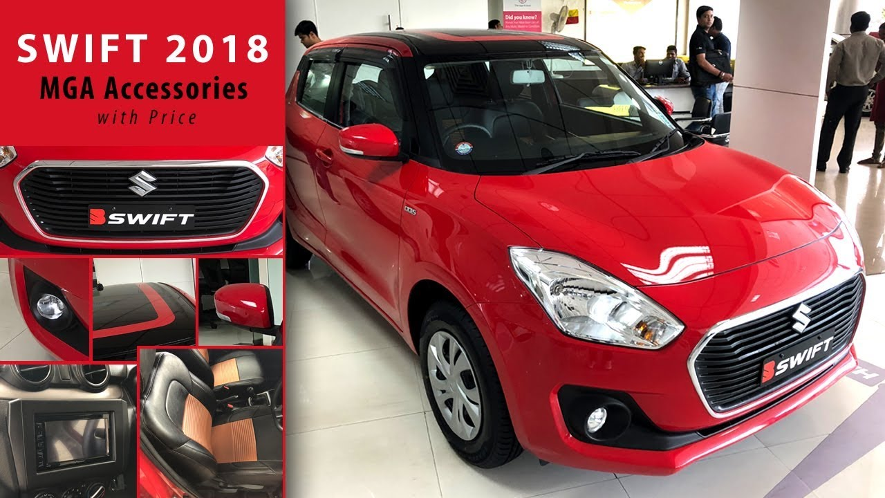 Maruti Suzuki Swift 2018 loaded with MGA Accessories(Price and Details)