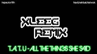 t.A.T.u - All The Things She Said (Xleeg Dubstep Remix)