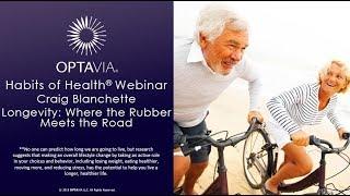 OPTAVIA Habits of Health - Longevity: Where the Rubber Meets the Road 3.27.19