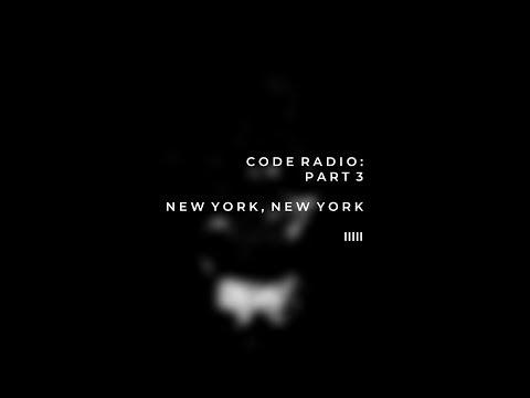 CODE RADIO : PART 3 New York, New York
