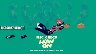 TJR, GTA Vs. Major Lazer & Snake - Lean On Mic Check (Dannic MashUp) [WEDAMNZ REBOOT]