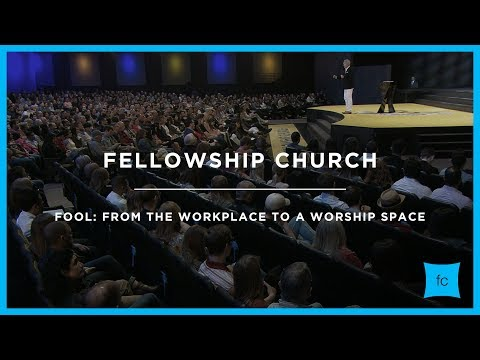 Fool: Part 2 - From the Workplace to a Worship Space | Ed Young