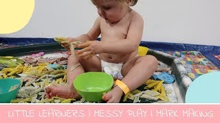 LITTLE LEARNERS | MAKE MARKING | MESSY PLAY |