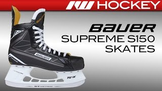 Bauer Supreme S150 Skate Review You