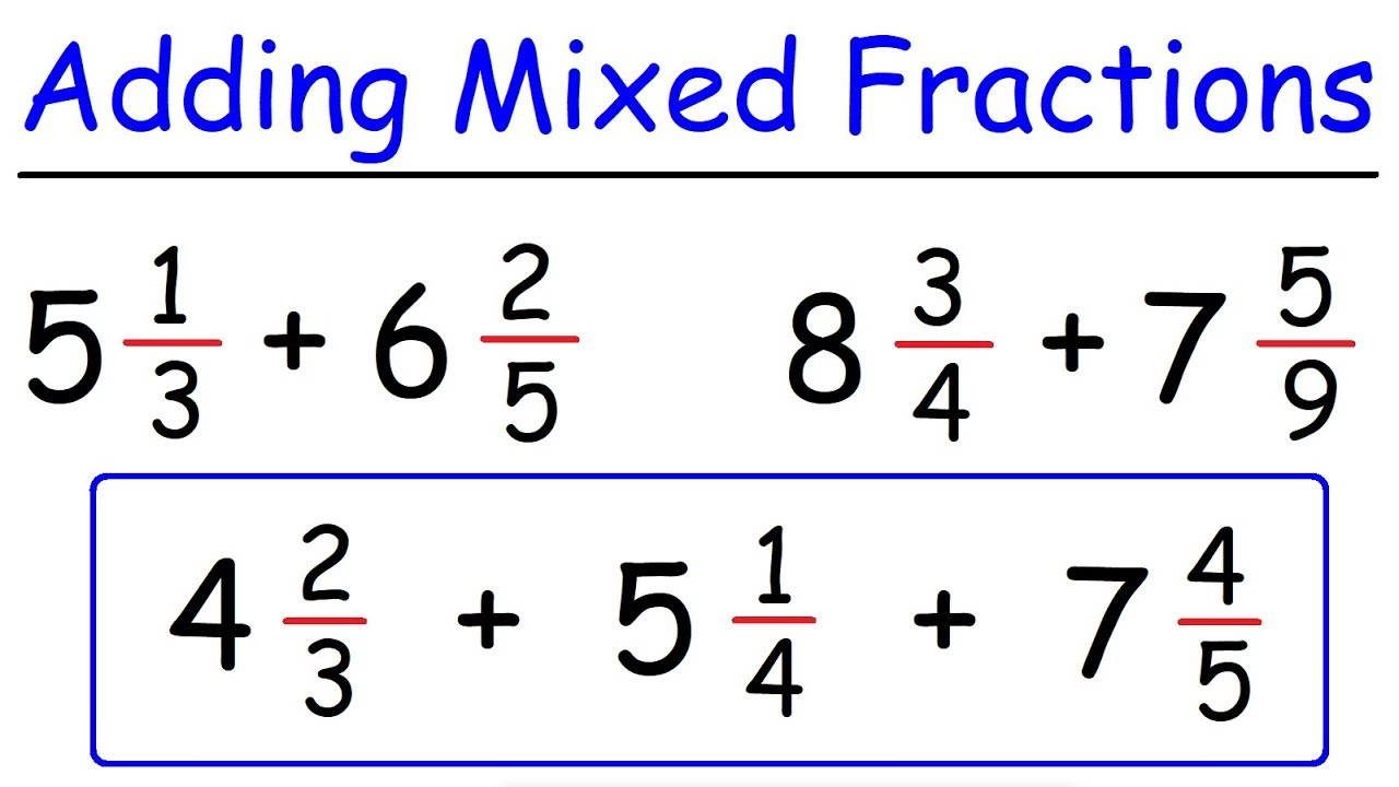 small resolution of How To Add Mixed Fractions With Unlike Denominators - YouTube