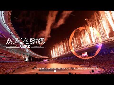 Via Vallen - Meraih Bintang (OST Asian Games) Fvngky Bangers Remix