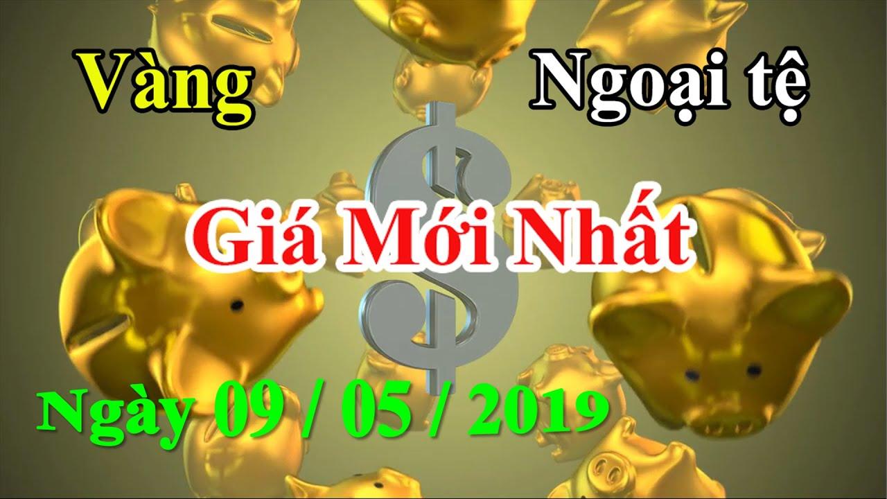 Giá Vàng và Ngoại tệ  hôm nay 09/05/2019   Bảng Giá Vàng