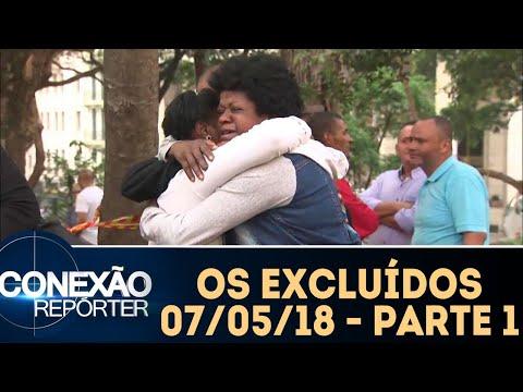 Os Excluídos Dos Excluídos - Parte 1 | Conexão Repórter (07/05/18)