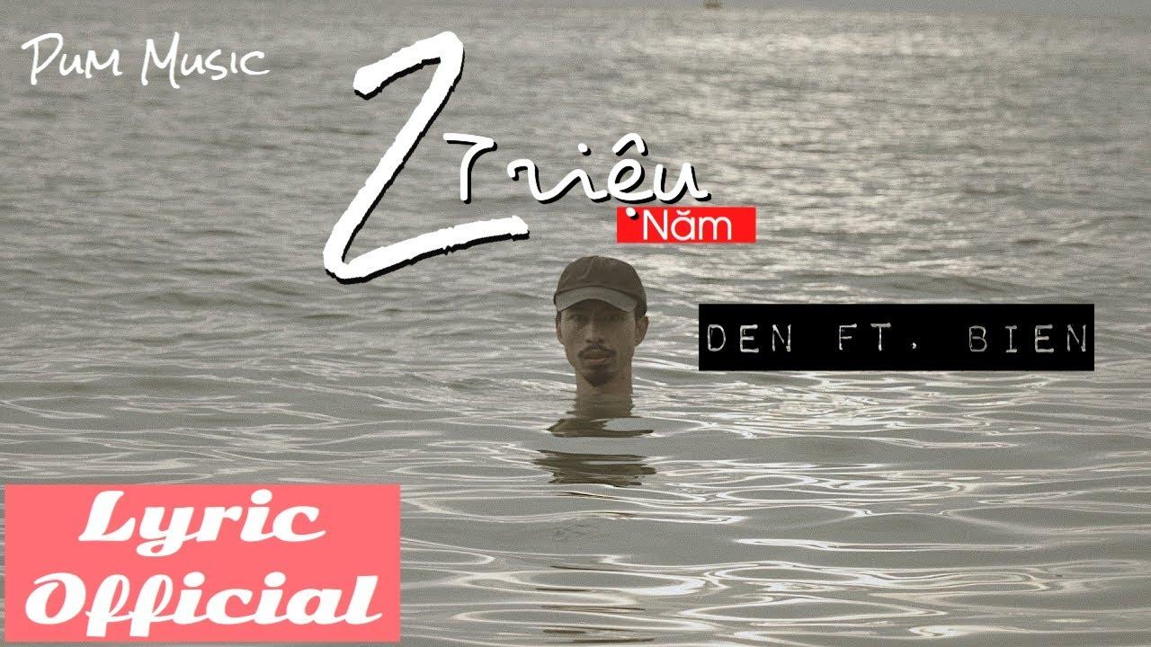 [ Video Lyric ] Đen – 2 Triệu Năm ft. Biên ( Official )