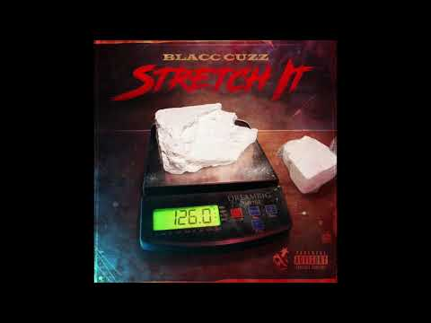 "Blacc Cuzz - ""Wadd Up Doe"" (""Stretch It"" Official Audio)"