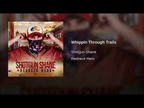 Whippin Through Trails - Shotgun Shane