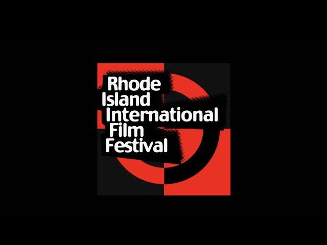 Rhode Island International Film Festival Highlights