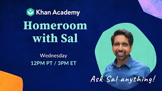Ask Sal Anything! Homeroom Wednesday, July 15