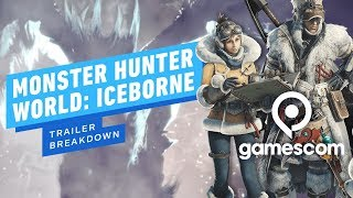 Monster Hunter World: Iceborn Gamescom Trailer Breakdown - IGN Rewind Theater