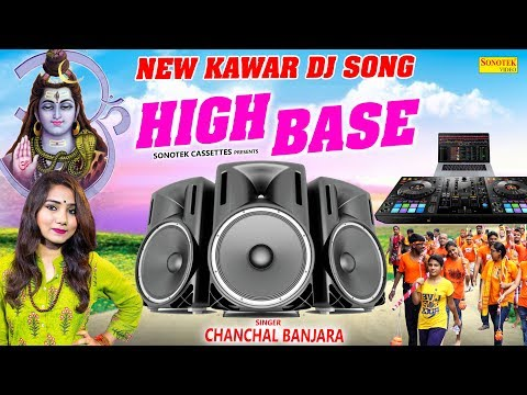high-base-|-हाई-बेस-|-chanchal-banjara-|-new-kawad-dj-song-|-dj-remix-song-2019-|-rathore-cassettes
