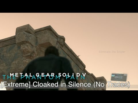 【MGSV:TPP】Ep.40 : [Extreme] Cloaked in Silence (No Traces / CQC / Perfect Stealth)