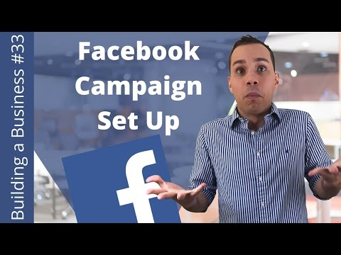 How To Set-up A Facebook Campaign In 15 Mintues - Building an Online Business Ep. 33
