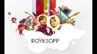 Röyksopp - Happy Up Here (Holy Fuck Re-Interpretation)
