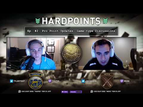 Hardpoints Ep#2  Pro Points Update Game Type Discussion   Twitter  @TylerTeeP @joedeluca