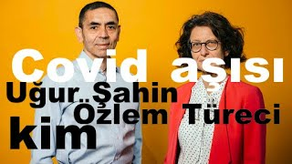 Covid aşısını bulan Dr. Uğur Şahin ve Dr. Özlem Türeci kimdir?