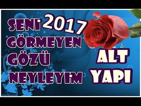 2017-SENİ GÖRMEYEN GÖZÜ NEYLEYİM ''ALTYAPI'' KARAOKE-İLAHİ FON MÜZİKLERİ